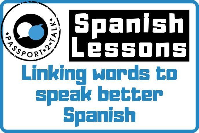 Linking words to speak better Spanish