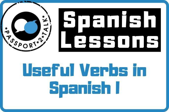 Useful Verbs in Spanish I